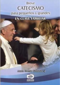 BREVE CATECISMO PARA PEQUENOS Y GDES.EN CLAVE FAMILIAR