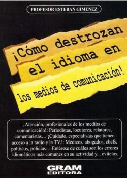 COMO DESTROZAN EL IDIOMA EN LOS MEDIOS DE COMUNICACION!