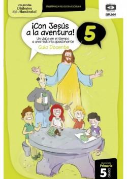 CON JESUS A LA AVENTURA 5 - Guia Docente