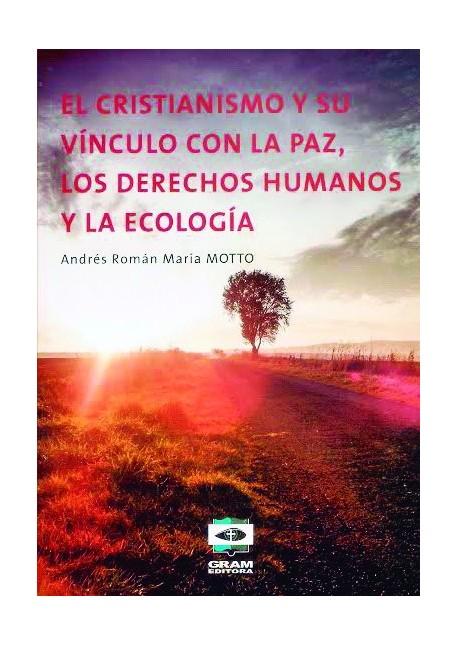 EL CRISTIANISMO Y SU VINCULO CON LA PAZ. LOS DEREC.