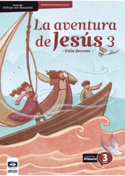 LA AVENTURA DE JESUS 3 - Guia Docente