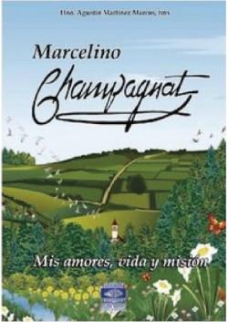 Marcelino Champagnat - Mis amores, vida y mision