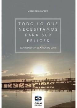 Todo lo que necesitamos para ser felices