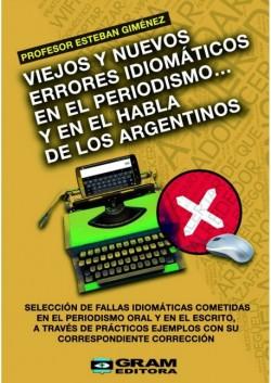 Viejos y nuevos errores idiomaticos en el periodismo... y en el habla de los argentinos